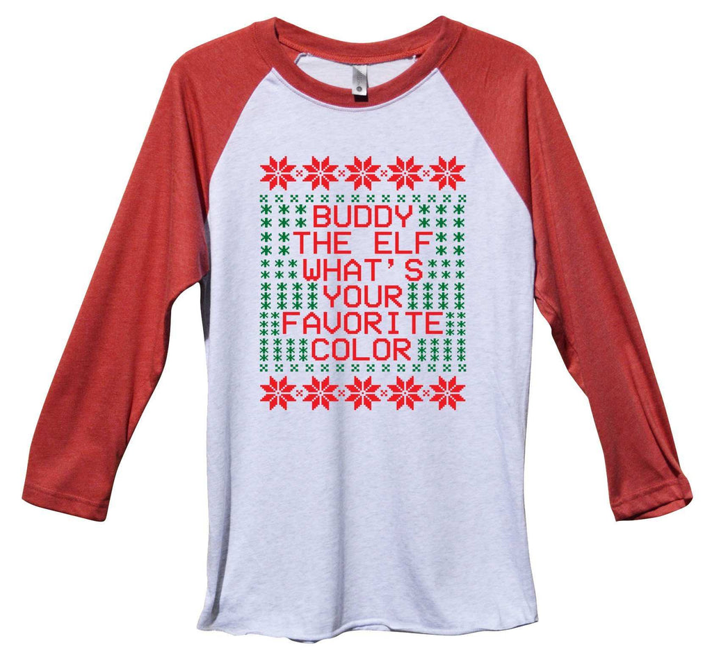 Buddy The Elf What's Your Favorite Color Funny Christmas - Unisex Baseball Tee Mens And Womens Funny Shirt Extra Small / Red Sleeve - White Front