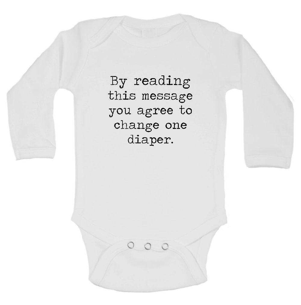 By Reading This Message You Agree To Change One Diaper. Funny Kids Onesie Funny Shirt Long Sleeve 0-3 Months