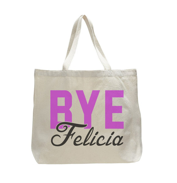 Bye Felicia - Trendy Natural Canvas Bag - Funny and Unique - Tote Bag Funny Shirt