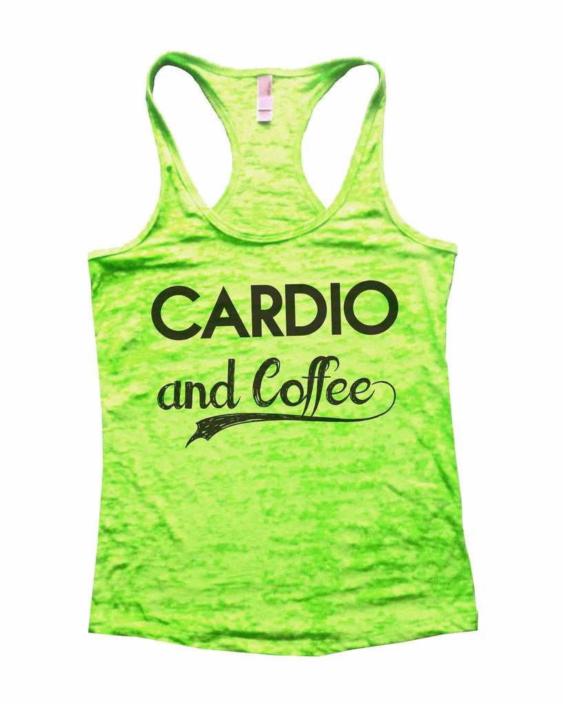 Cardio And Coffee Burnout Tank Top By Funny Threadz Funny Shirt Small / Neon Green