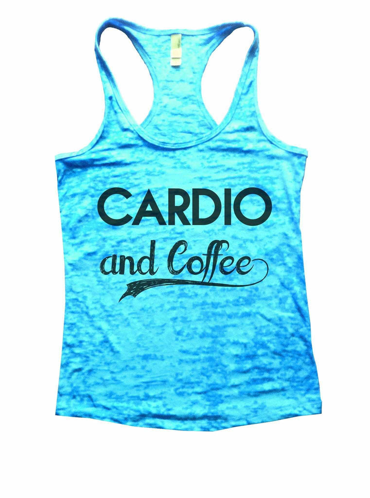 Cardio And Coffee Burnout Tank Top By Funny Threadz Funny Shirt Small / Tahiti Blue