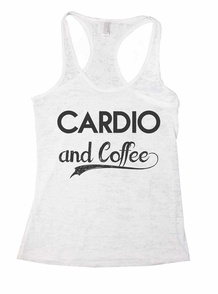 Cardio And Coffee Burnout Tank Top By Funny Threadz Funny Shirt Small / White