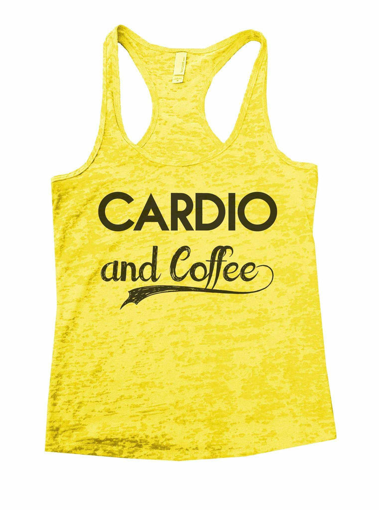 Cardio And Coffee Burnout Tank Top By Funny Threadz Funny Shirt Small / Yellow