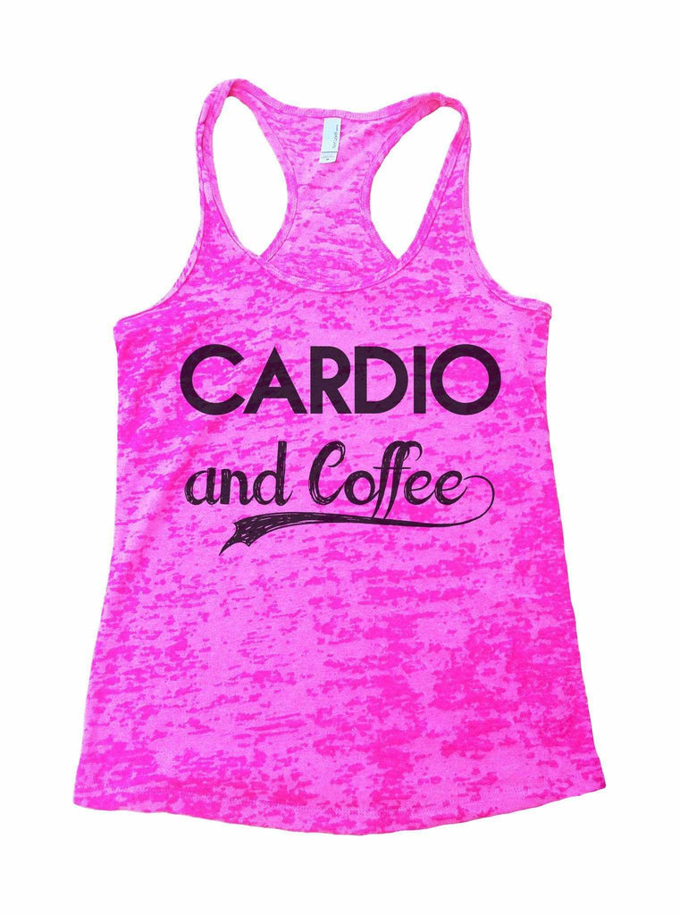 Cardio And Coffee Burnout Tank Top By Funny Threadz Funny Shirt Small / Shocking Pink