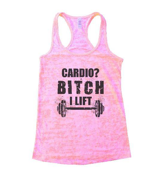 Cardio? Bitch I Lift Burnout Tank Top By Funny Threadz Funny Shirt Small / Light Pink