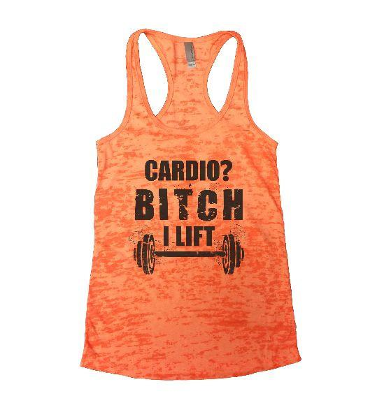 Cardio? Bitch I Lift Burnout Tank Top By Funny Threadz Funny Shirt Small / Neon Orange