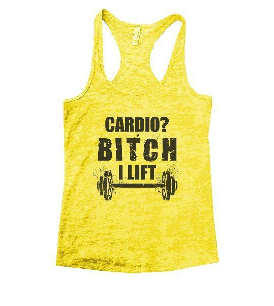 Cardio? Bitch I Lift Burnout Tank Top By Funny Threadz Funny Shirt Small / Yellow