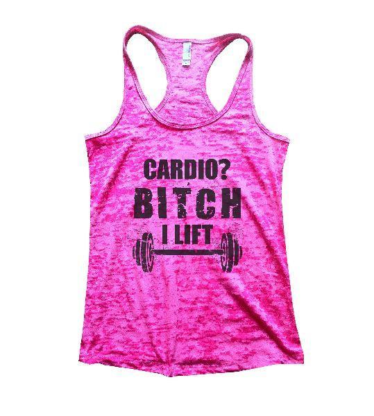 Cardio? Bitch I Lift Burnout Tank Top By Funny Threadz Funny Shirt Small / Shocking Pink