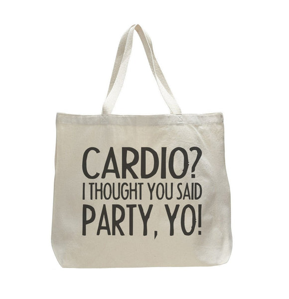 Cardio I Thought You Said Party Yo! - Trendy Natural Canvas Bag - Funny and Unique - Tote Bag Funny Shirt