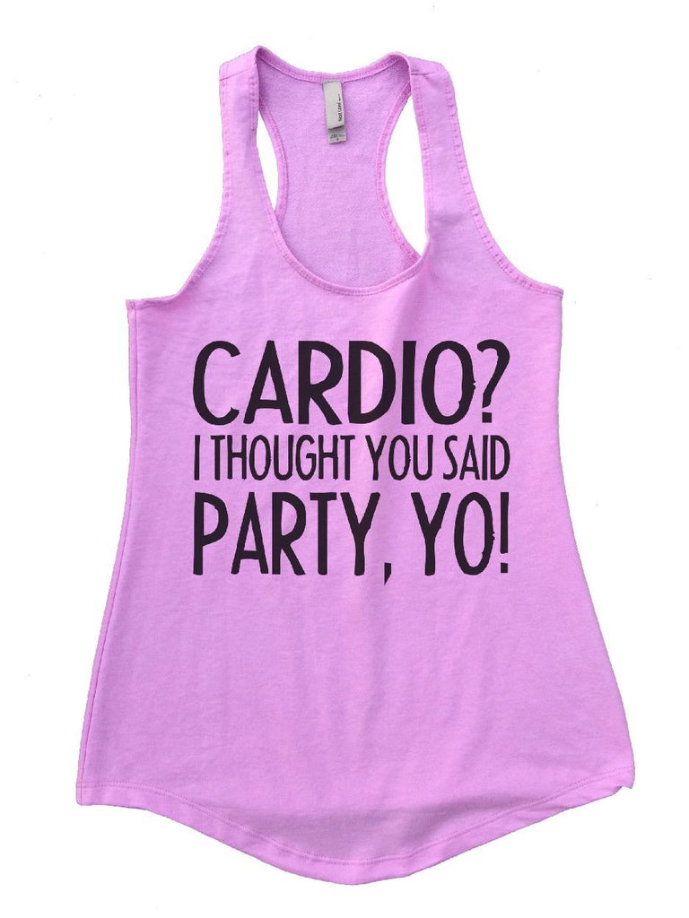CARDIO? I THOUGHT YOU SAID PARTY, YO! Womens Workout Tank Top Funny Shirt Small / Lilac