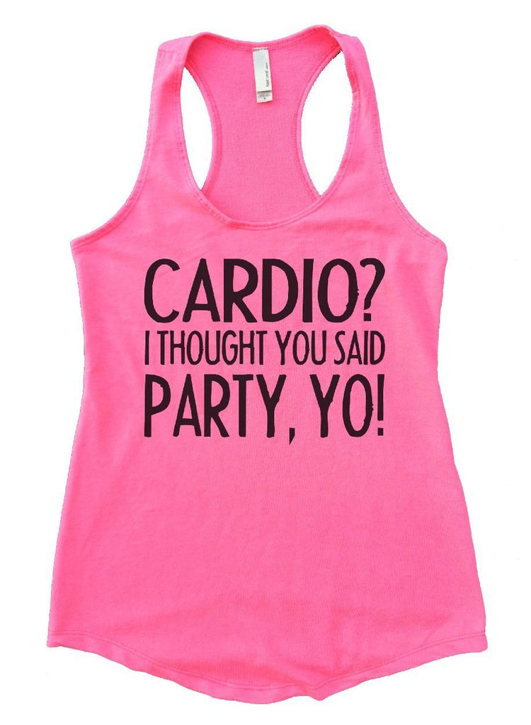 CARDIO? I THOUGHT YOU SAID PARTY, YO! Womens Workout Tank Top Funny Shirt Small / Heather Pink