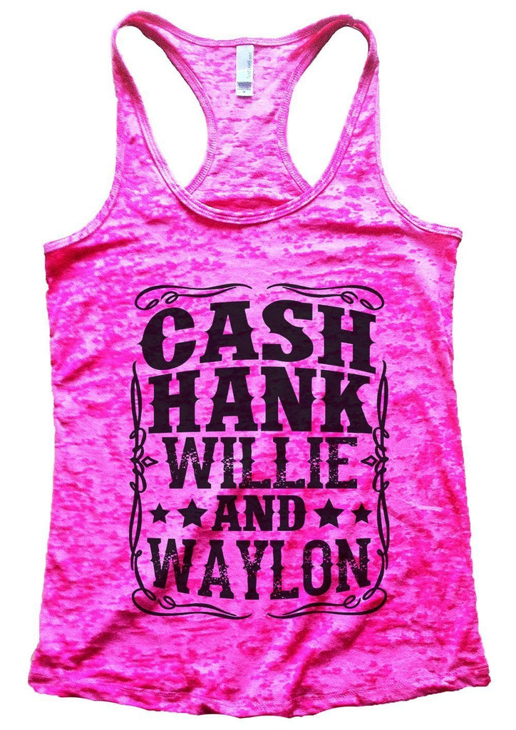 CASH HANK WILLIE AND WAYLON Burnout Tank Top By Funny Threadz Funny Shirt Small / Shocking Pink