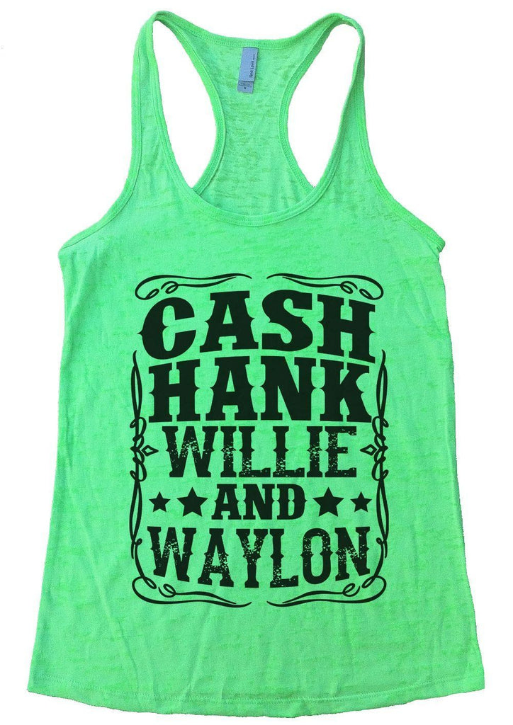 CASH HANK WILLIE AND WAYLON Burnout Tank Top By Funny Threadz Funny Shirt Small / Neon Green