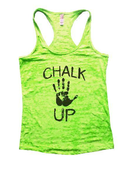 Chalk Up Burnout Tank Top By Funny Threadz Funny Shirt Small / Neon Green