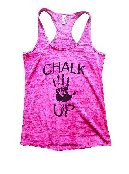 Chalk Up Burnout Tank Top By Funny Threadz Funny Shirt Small / Shocking Pink