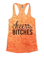 Cheers Bitches Burnout Tank Top By Funny Threadz Funny Shirt Small / Neon Orange