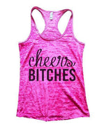 Cheers Bitches Burnout Tank Top By Funny Threadz Funny Shirt Small / Shocking Pink