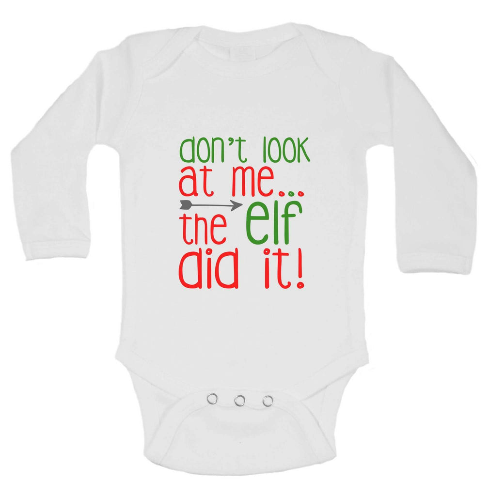 Christmas Onesies - Don't Look At Me... The Elf Did It! FUNNY KIDS ONESIE Funny Shirt Long Sleeve 0-3 Months