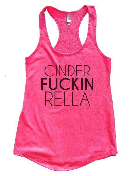 Cinder Fuckin Rella Womens Workout Tank Top Funny Shirt Small / Hot Pink
