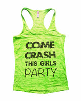 Come Crash This Girls Party Burnout Tank Top By Funny Threadz Funny Shirt Small / Neon Green