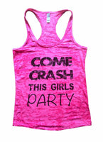 Come Crash This Girls Party Burnout Tank Top By Funny Threadz Funny Shirt Small / Shocking Pink