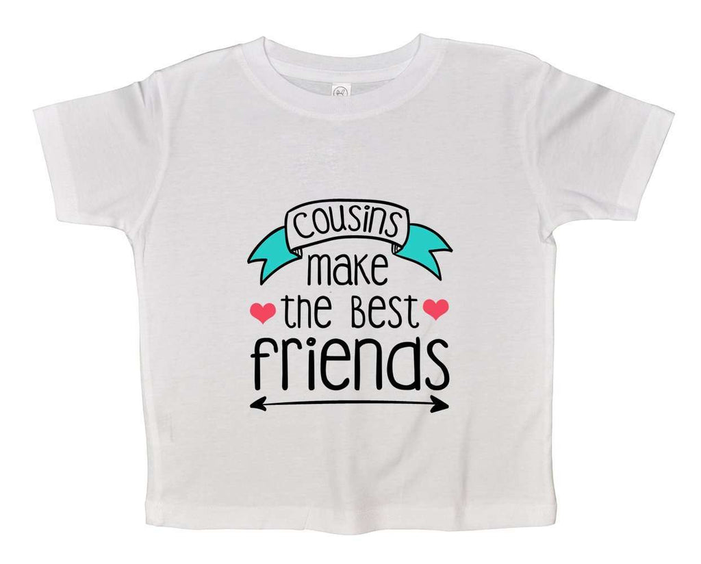 Cousins Make The Best Friend Funny Kids Onesie Funny Shirt 2T White Shirt