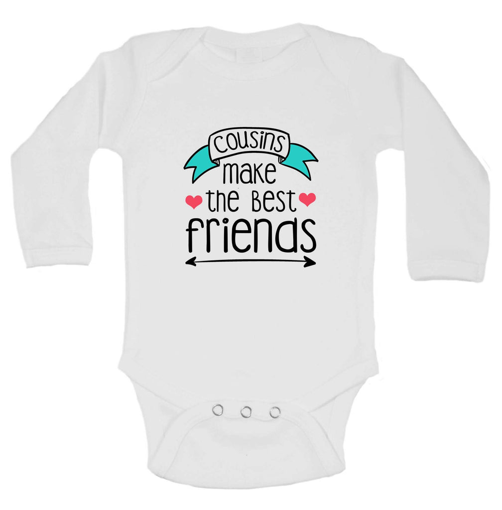 Cousins Make The Best Friend Funny Kids Onesie Funny Shirt Long Sleeve 0-3 Months