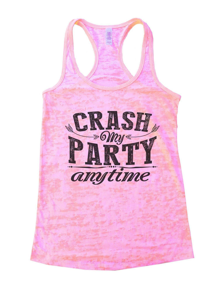 Crash My Party Anytime Burnout Tank Top By Funny Threadz Funny Shirt Small / Light Pink