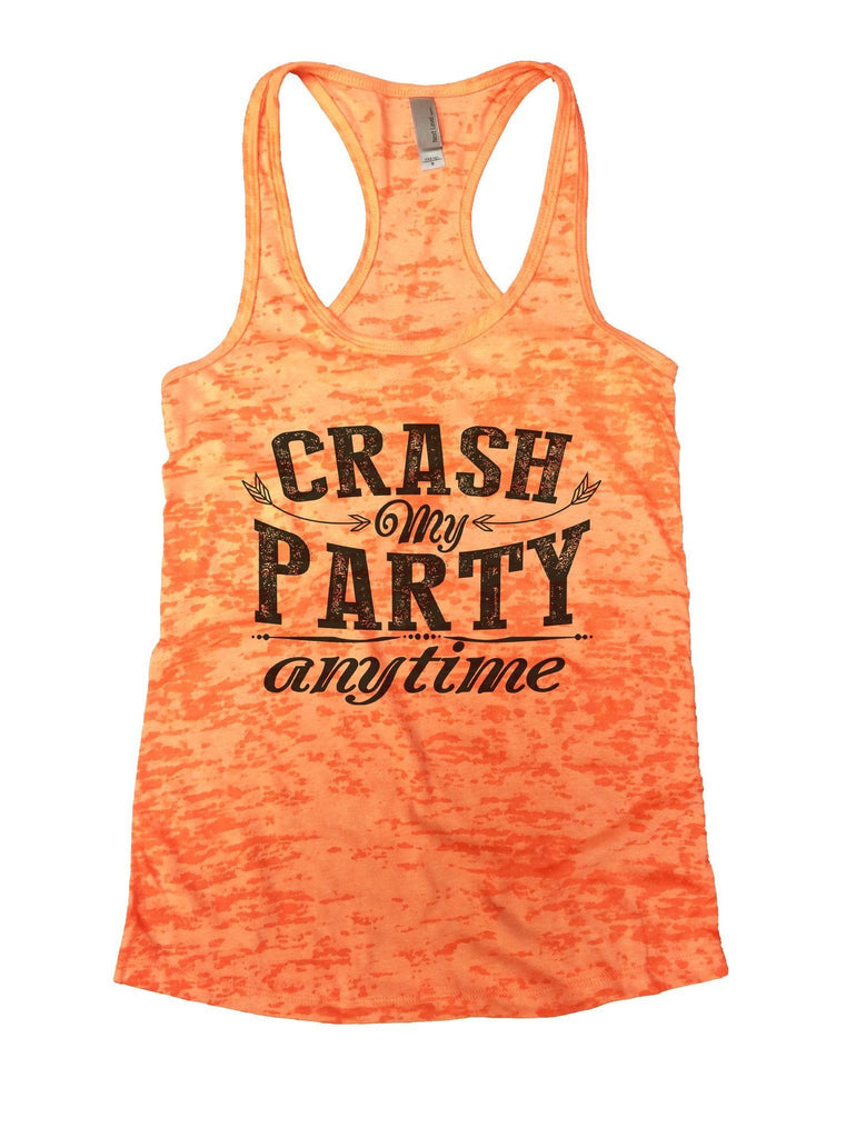 Crash My Party Anytime Burnout Tank Top By Funny Threadz Funny Shirt Small / Neon Orange