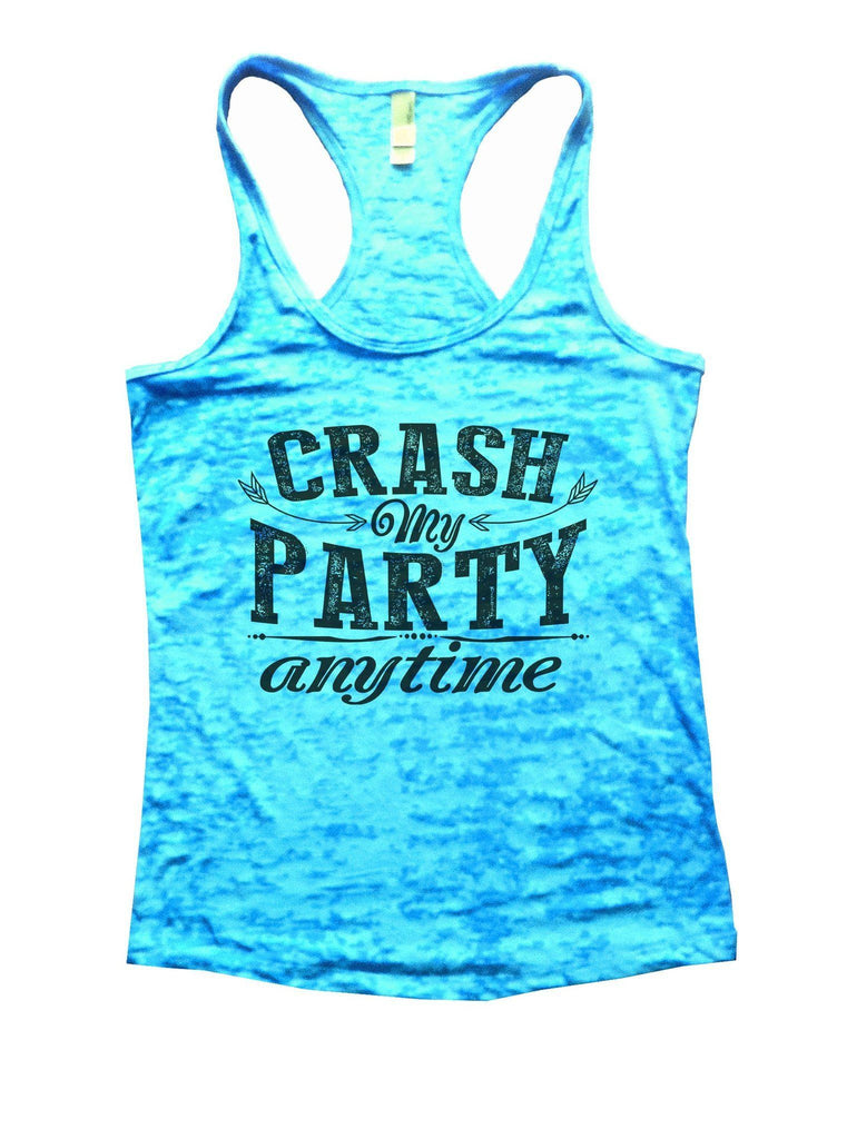 Crash My Party Anytime Burnout Tank Top By Funny Threadz Funny Shirt Small / Tahiti Blue