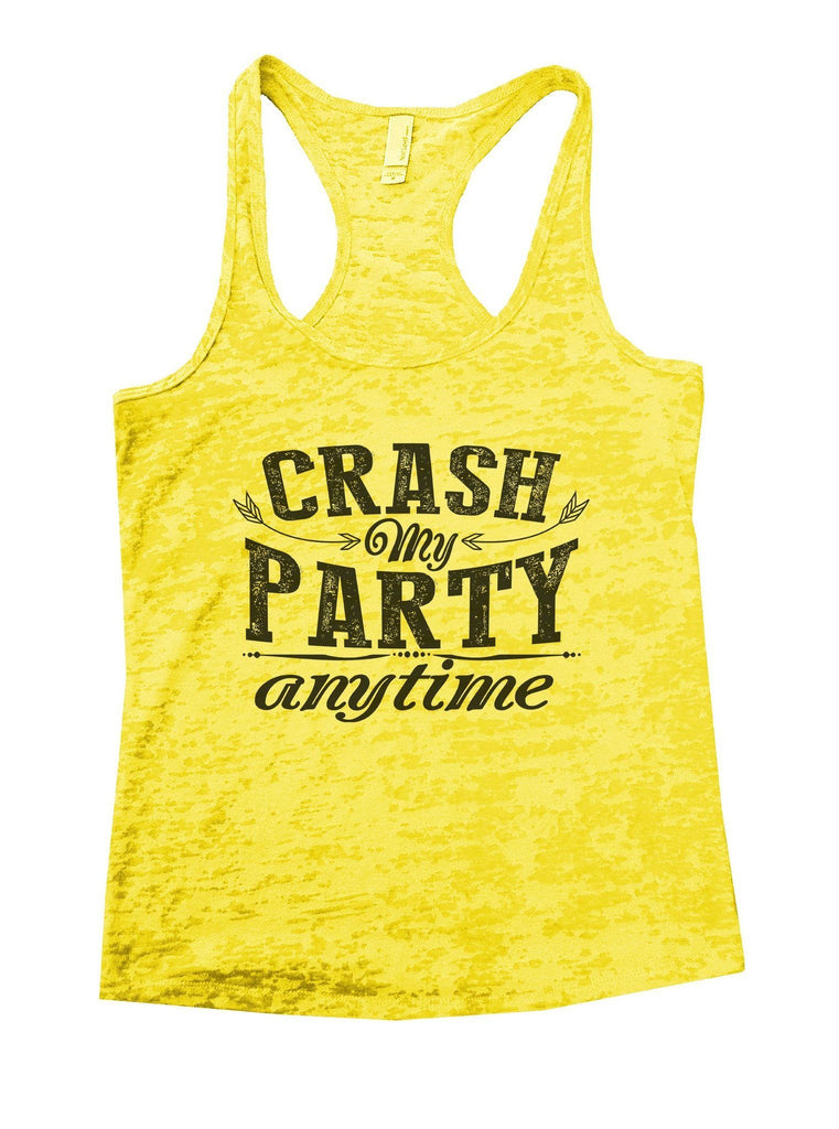 Crash My Party Anytime Burnout Tank Top By Funny Threadz Funny Shirt Small / Yellow
