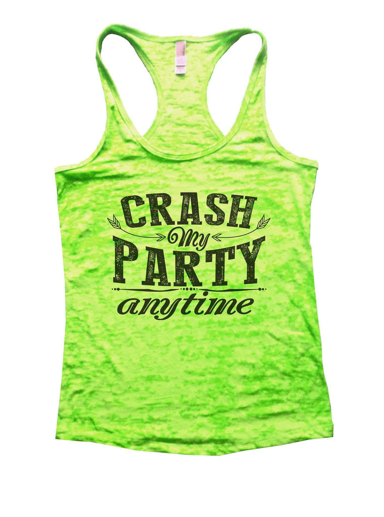 Crash My Party Anytime Burnout Tank Top By Funny Threadz Funny Shirt Small / Neon Green