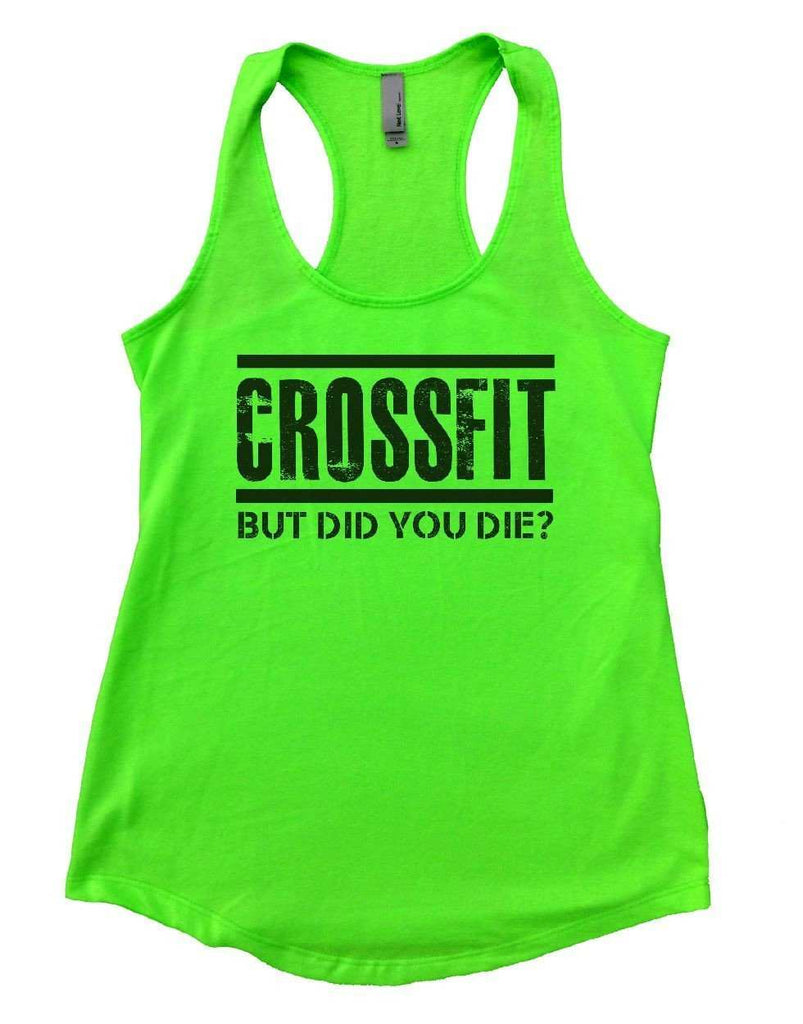 CROSSFIT BUT DID YOU DIE? Womens Workout Tank Top - FunnyThreadz.com