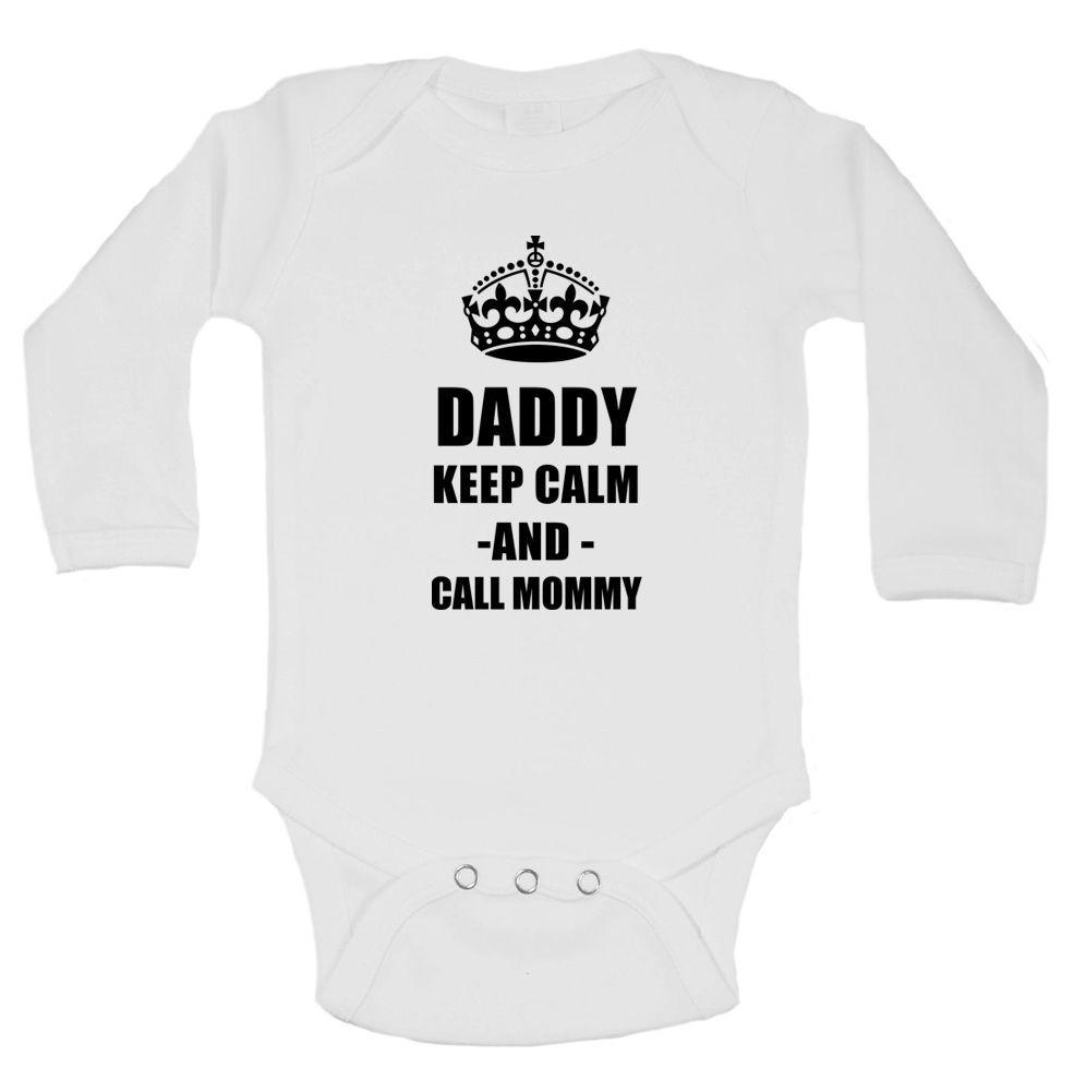 Daddy Keep Calm - And - Call Mommy Funny Kids Onesie Funny Shirt Long Sleeve 0-3 Months