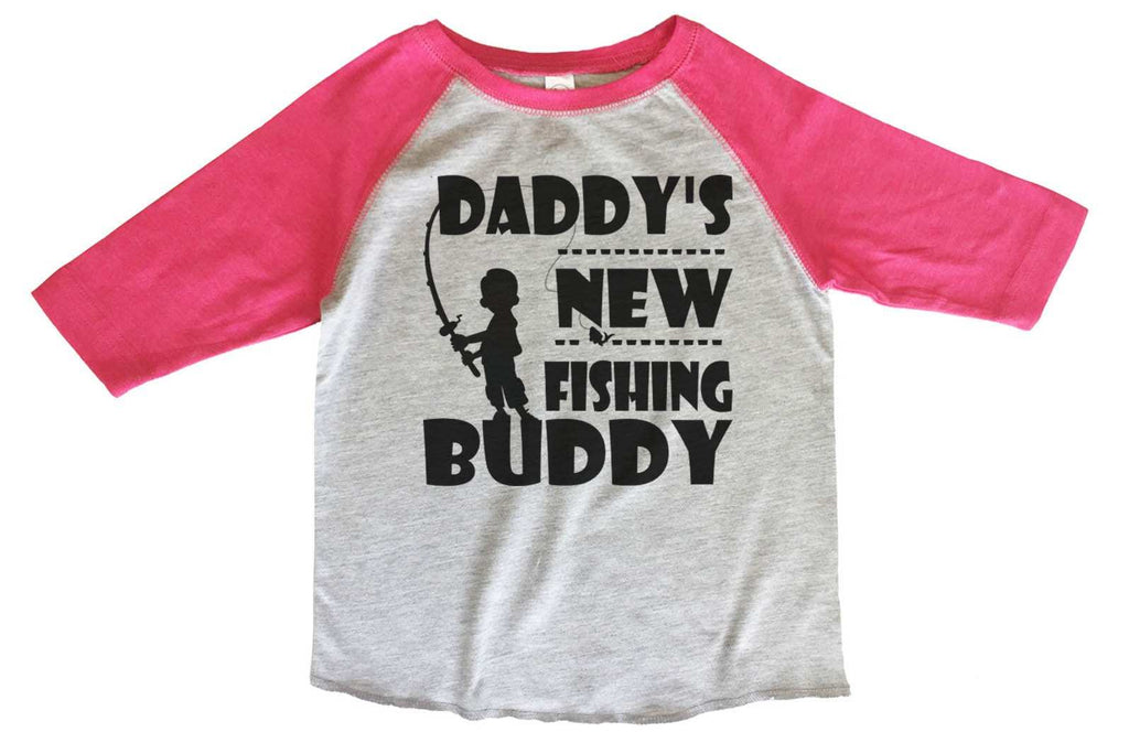 Daddy's New Fishing Buddy BOYS OR GIRLS BASEBALL 3/4 SLEEVE RAGLAN - VERY SOFT TRENDY SHIRT B705 Funny Shirt 2T Toddler / Pink