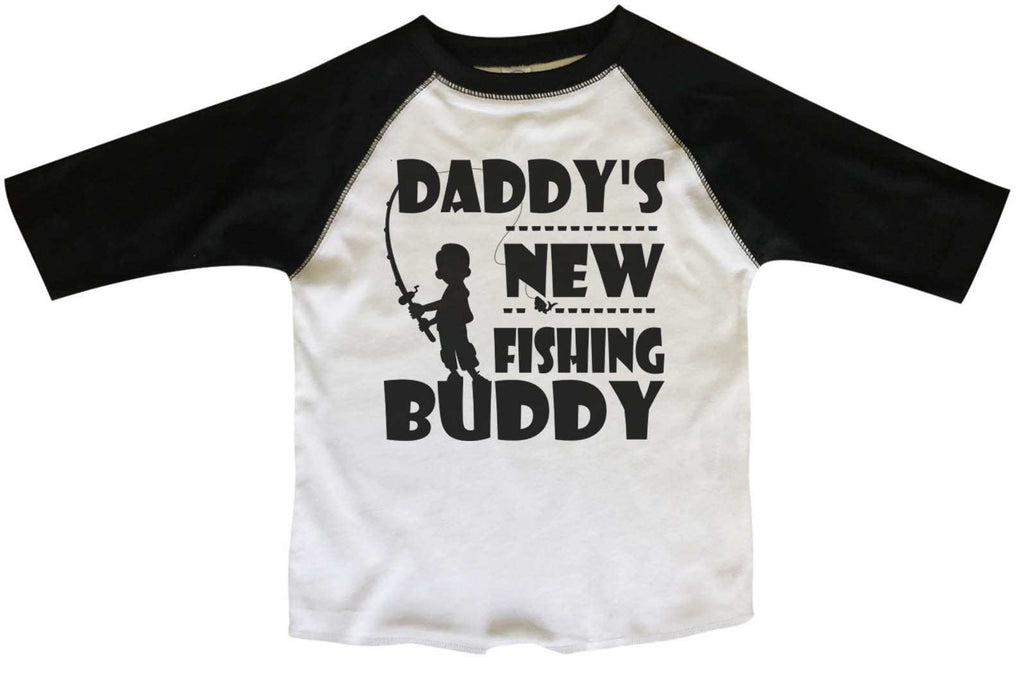 Daddy's New Fishing Buddy BOYS OR GIRLS BASEBALL 3/4 SLEEVE RAGLAN - VERY SOFT TRENDY SHIRT B705 Funny Shirt 2T Toddler / Black