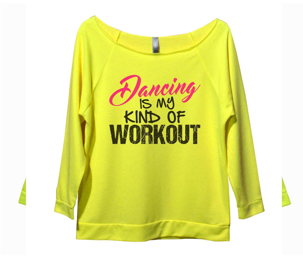 Dancing Is My Kind Of Workout Womens 3/4 Long Sleeve Vintage Raw Edge Shirt - FunnyThreadz.com