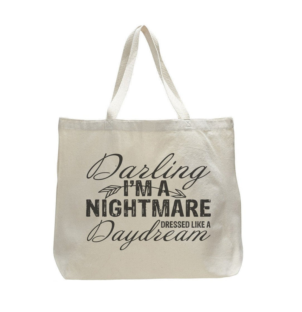 Darling I'm a nightmare dressed like a daydream - Trendy Natural Canvas Bag - Funny and Unique - Tote Bag Funny Shirt