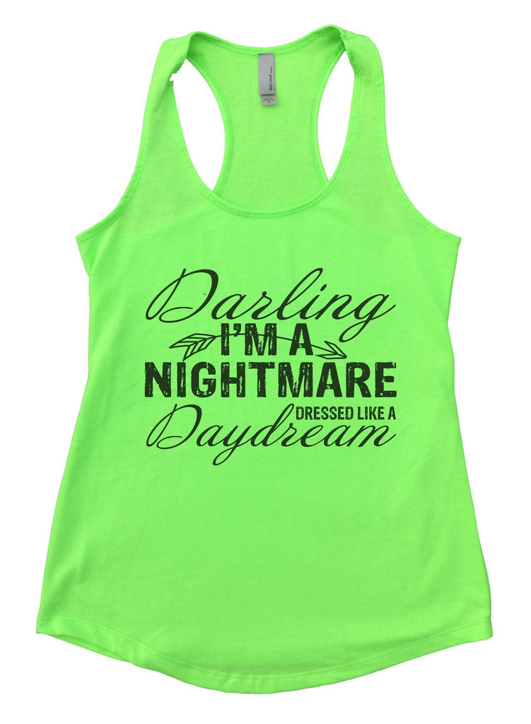 Darling I'm A Nightmare Dressed Like A Daydream Womens Workout Tank Top Funny Shirt Small / Neon Green