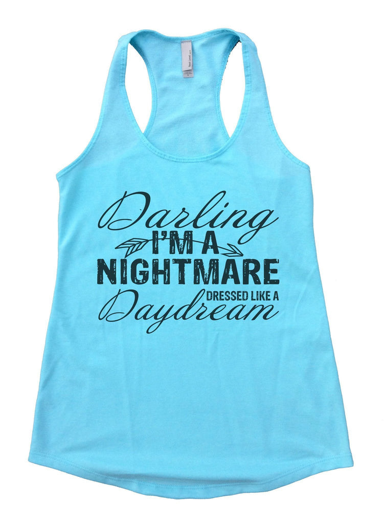 Darling I'm A Nightmare Dressed Like A Daydream Womens Workout Tank Top Funny Shirt Small / Cancun Blue