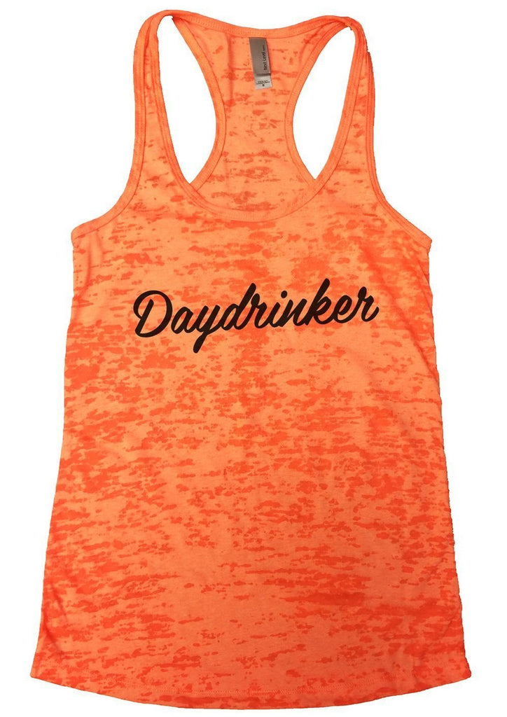 Daydrinker Burnout Tank Top By Funny Threadz Funny Shirt Small / Neon Orange