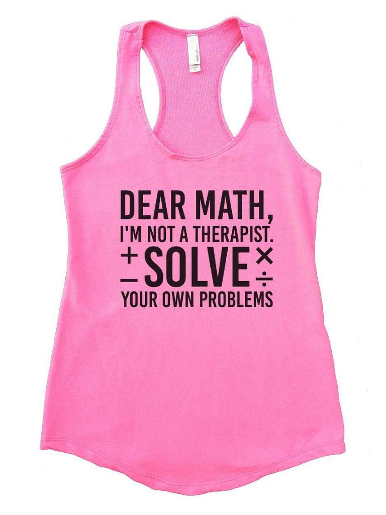 Dear Math, I'm Not A Therapist. Solve Your Own Problems Womens Workout Tank Top Funny Shirt Small / Heather Pink