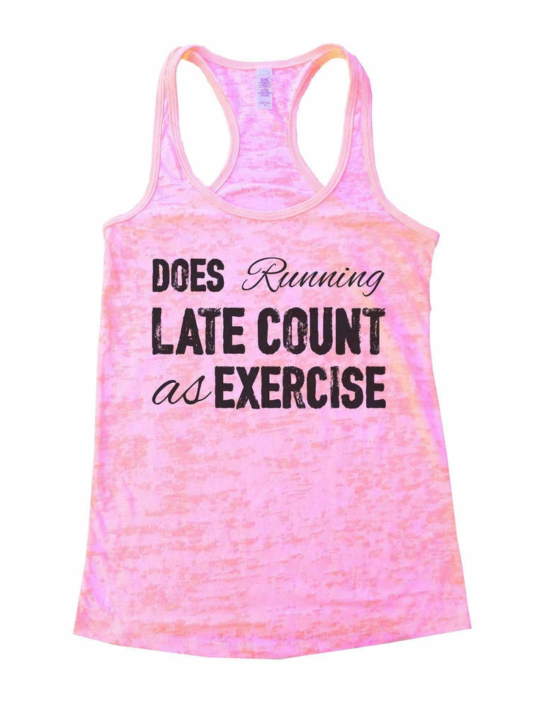 Does Running Late Count As Exercise Burnout Tank Top By Funny Threadz Funny Shirt Small / Light Pink