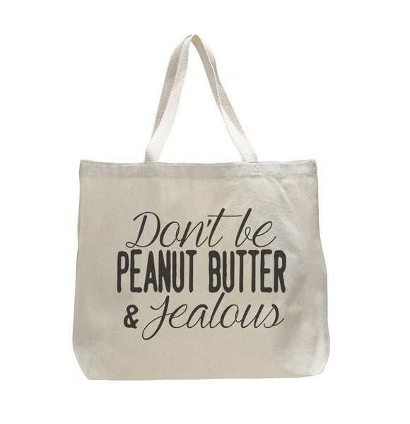 Don'T Be Peanut Butter & Jealous - Trendy Natural Canvas Bag - Funny and Unique - Tote Bag Funny Shirt