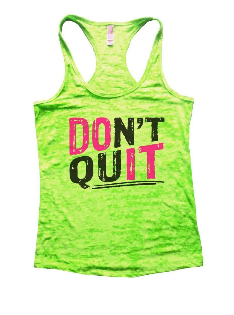 DON'T QUIT Burnout Tank Top By Funny Threadz Funny Shirt Small / Neon Green