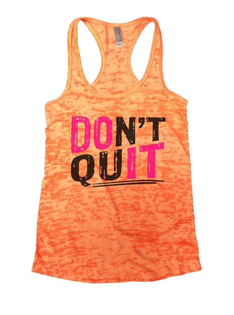 DON'T QUIT Burnout Tank Top By Funny Threadz Funny Shirt Small / Neon Orange