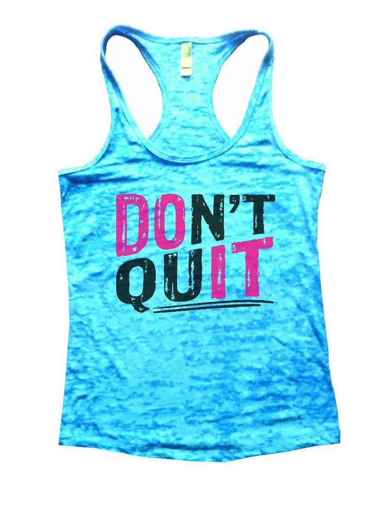 DON'T QUIT Burnout Tank Top By Funny Threadz Funny Shirt Small / Tahiti Blue