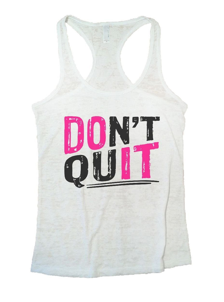 DON'T QUIT Burnout Tank Top By Funny Threadz Funny Shirt Small / White