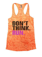 Don't Think. Run. Burnout Tank Top By Funny Threadz Funny Shirt Small / Neon Orange