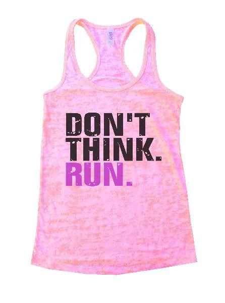 Don't Think. Run. Burnout Tank Top By Funny Threadz Funny Shirt Small / Light Pink